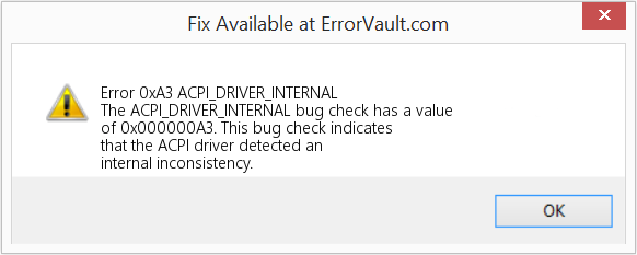 Fix ACPI_DRIVER_INTERNAL (Error Error 0xA3)