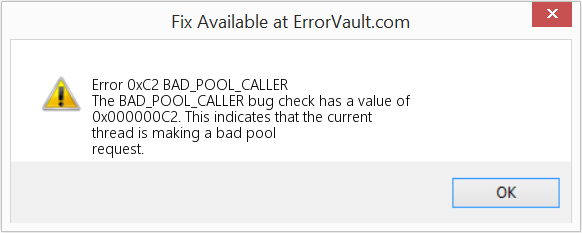 Fix BAD_POOL_CALLER (Error Error 0xC2)
