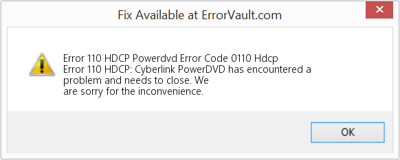 How To Fix Error 110 Hdcp Powerdvd Error Code 0110 Hdcp Error 110 Hdcp Cyberlink Powerdvd Has Encountered A Problem And Needs To Close We Are Sorry For The Inconvenience