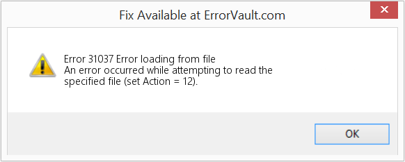 Fix Error loading from file (Error Error 31037)