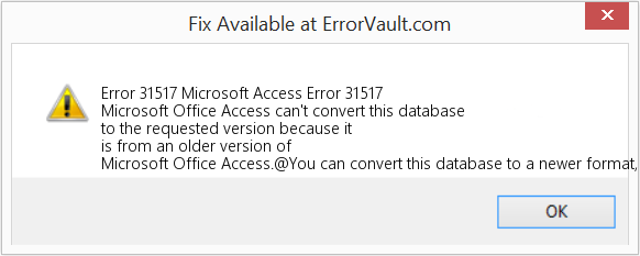 Fix Microsoft Access Error 31517 (Error Error 31517)