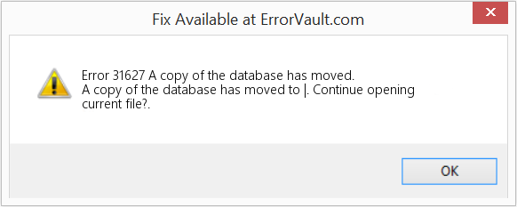 Fix A copy of the database has moved. (Error Error 31627)