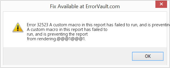 Fix A custom macro in this report has failed to run, and is preventing the report from rendering (Error Error 32523)