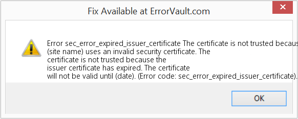 How to fix Error sec_error_expired_issuer_certificate (The ...