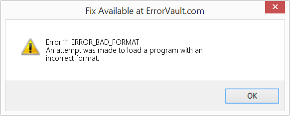 Fix ERROR_BAD_FORMAT (Error Error 11)