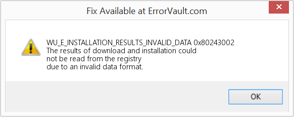 Fix 0x80243002 (Error WU_E_INSTALLATION_RESULTS_INVALID_DATA)