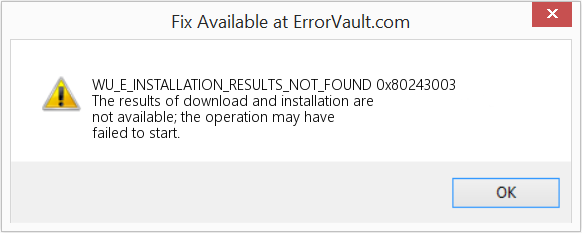 Fix 0x80243003 (Error WU_E_INSTALLATION_RESULTS_NOT_FOUND)
