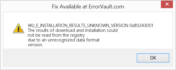 Fix 0x80243001 (Error WU_E_INSTALLATION_RESULTS_UNKNOWN_VERSION)