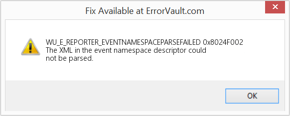 Fix 0x8024F002 (Error WU_E_REPORTER_EVENTNAMESPACEPARSEFAILED)